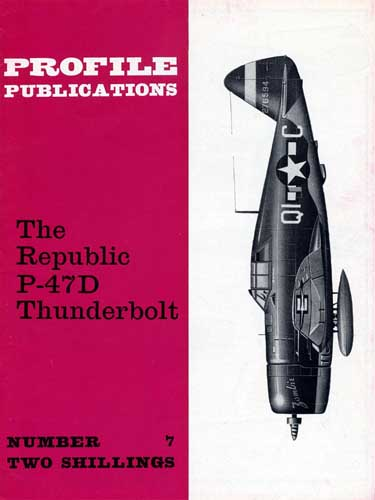 Profile Publications No. 7: Republic P-47D Thunderbolt  - click to view RCLibrary page