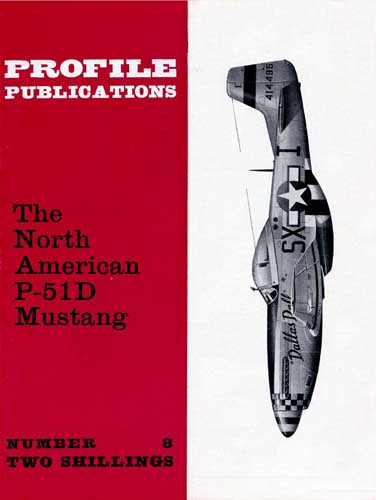 Profile Publications No. 008: North American P-51D Mustang