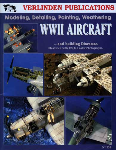 Modeling, Detailing, Painting, Weathering WWII Aircraft