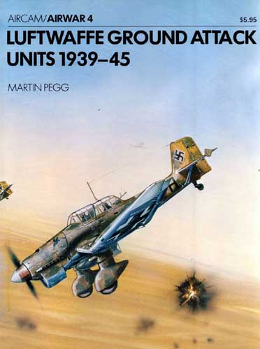 Aircam/ Airwar 004: Luftwaffe Ground Attack Units 1939-45
