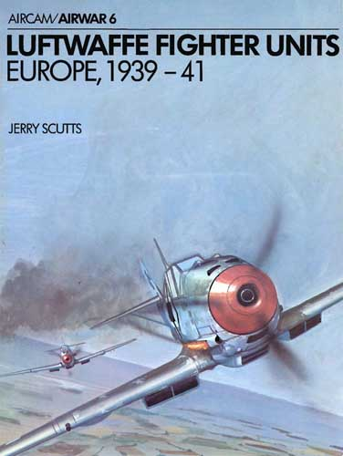 Aircam/ Airwar 006 Luftwaffe Fighter Units, Europe 1939-41