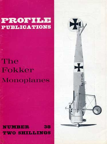 Profile Publications No. 038: Fokker Monoplanes