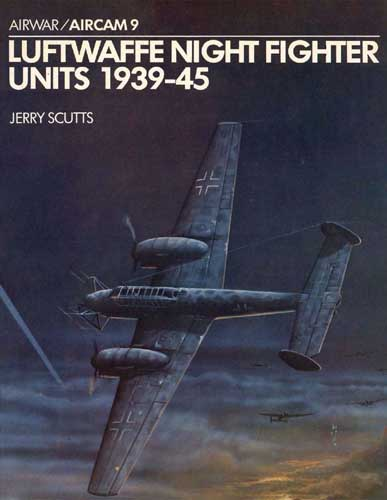 Aircam/ Airwar 009: Luftwaffe Night Fighter Units, 1939-45