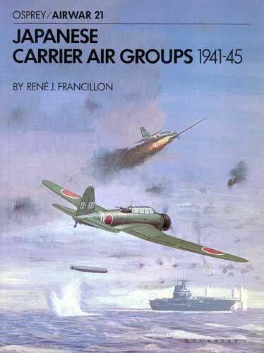 Osprey/ Airwar 021: Japanese Carrier Air Groups 1941-45