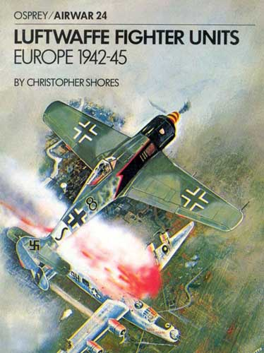 Osprey/ Airwar 024: Luftwaffe Fighter Units Europe 1942-45