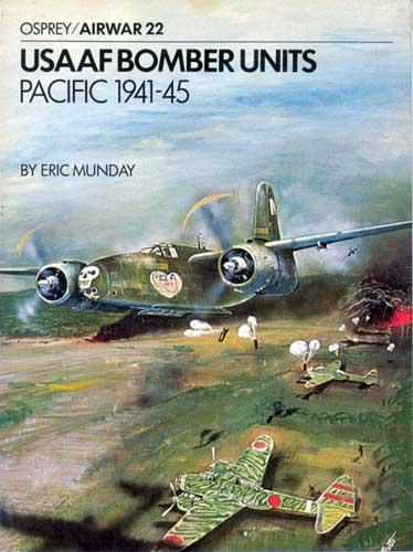 Osprey/ Airwar 022: USAAF Bomber Units, Pacific 1941-45